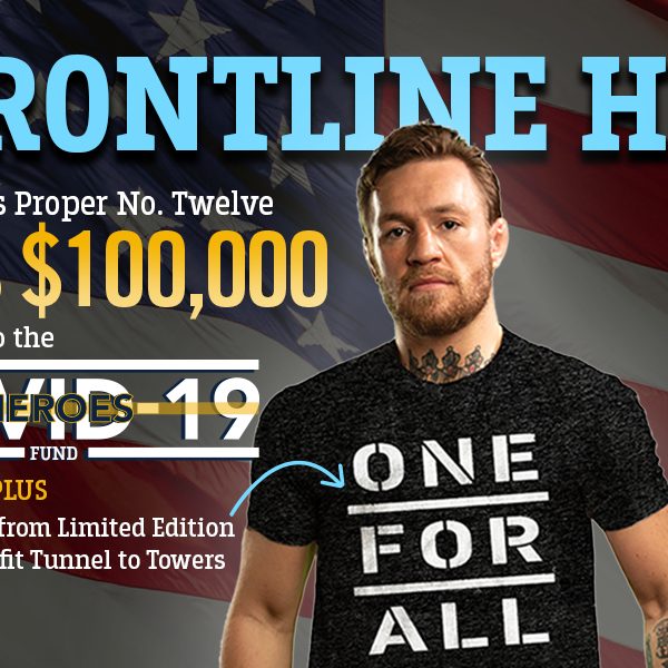 Conor McGregor's Proper Twelve Donates $100,000 to Foundation's COVID-19 Fund