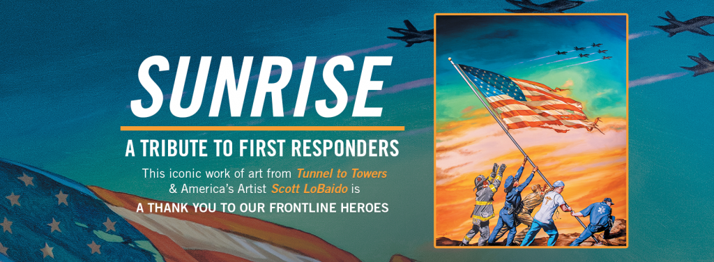 Sunrise: A Tribute to First Responders from Tunnel to Towers and Scott LoBaido